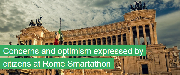 Concerns and optimism expressed by citizens at Rome Smartathon